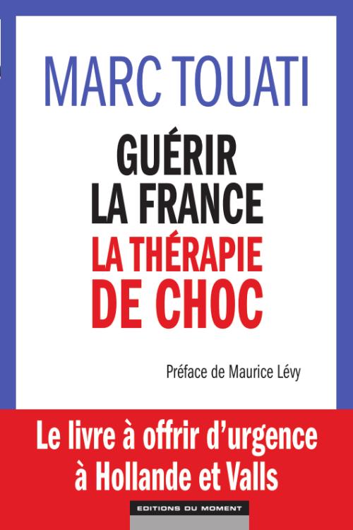 guerir la france - la therapie de choc