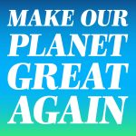 Make our planet great again !