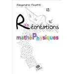 Les récréations mathéphysiques