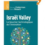 Israel Valley: le bouclier technologique de l'innovation