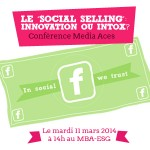 Social Selling, innovation ou Intox? Conf Media Aces le 11 mars 2014