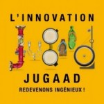 L'innovation Jugaad: comment l'ingéniosité (collective) change le monde