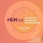 Les Rencontres internationales du marketing B2B #RIM2016