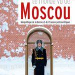 Le monde vu de Moscou
