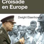 Croisade en Europe : les mémoires de guerre d'Eisenhower