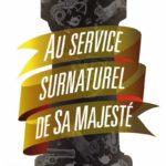 Au service surnaturel de sa majesté